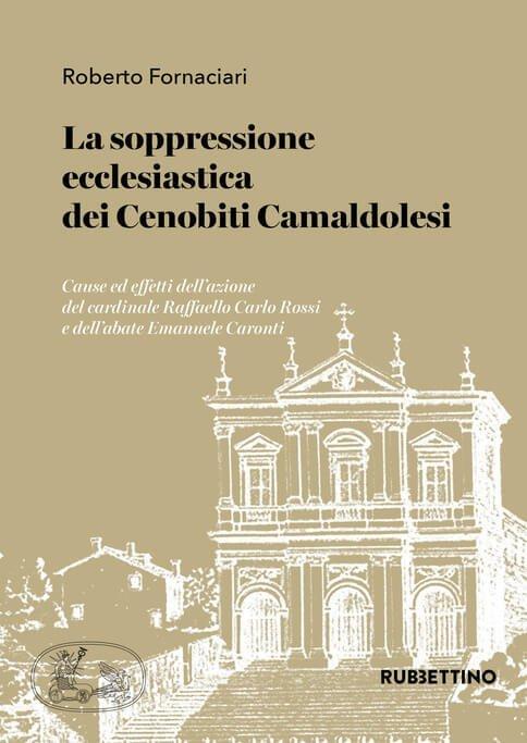 La soppressione ecclesiastica dei Cenobiti Camaldolesi