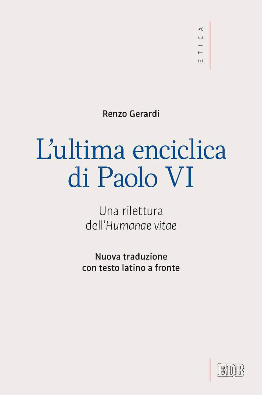 L'ultima enciclica di Paolo VI