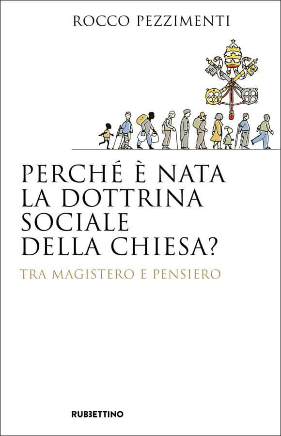Perché è nata la dottrina sociale della Chiesa?